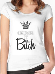 CROWN IT BITCH  Women's Fitted Scoop T-Shirt