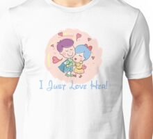 I Just Love Her Unisex T-Shirt