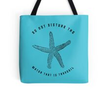 Do not disturb the water that is tranquil - Hawaiin Proverb Tote Bag