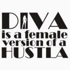 Diva is a female version of a hustla by Ixgil