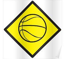 Warning Basketball sign Poster