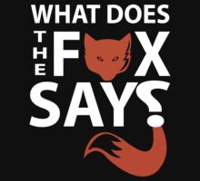 What Does The Fox Say? by incetelso