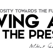 giving all to the present - camus Sticker