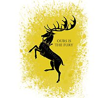 Baratheon ours is the fury  Photographic Print