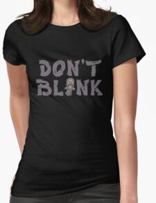 "Doctor Who ""Don't Blink"" Womens Fitted T-Shirt"