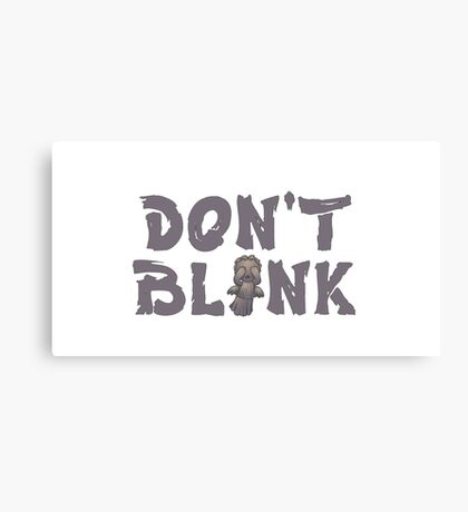 "Doctor Who ""Don't Blink"" Canvas Print"