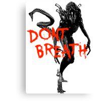 "NEW* ALIEN: ISOLATION MERCHANDISE... ""DONT BREATH"" Canvas Print"
