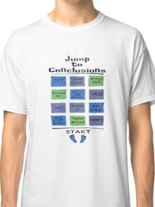 Jump to Conclusions Classic T-Shirt