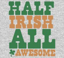 Half Irish - All AWESOME One Piece - Long Sleeve