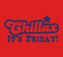 CHILLAX it's FRIDAY Kids Clothes