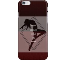 dance your life iPhone Case/Skin