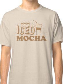 mmm ICED mocha Classic T-Shirt