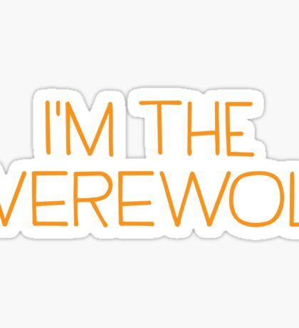 I'm the werewolf Sticker