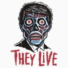 THEY LIVE!!! by ManiYackMonster