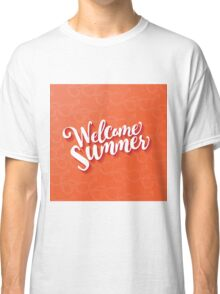 Welcome summer type design. Classic T-Shirt