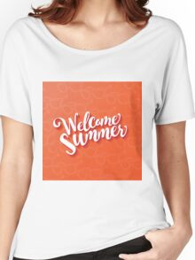 Welcome summer type design. Women's Relaxed Fit T-Shirt