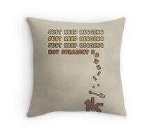 Just Keep Digging... Throw Pillow