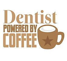 Dentist powered by coffee Photographic Print