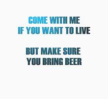 Bring beer Unisex T-Shirt