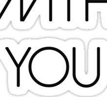 I am with you always Sticker
