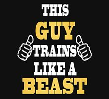 This Guy Trains Like a Beast (with thumbs) Unisex T-Shirt