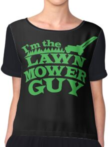 I'm the LAWN MOWER GUY Chiffon Top