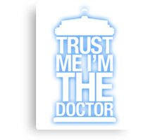 Trust Me , I'm The Doctor - Doctor Who Canvas Print
