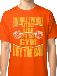 Funny Weightlifting Quote Classic T-Shirt