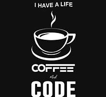 Programmer I Have a Life Coffee And Code Unisex T-Shirt