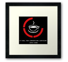 Programmer A Tool For Converting Caffeine Into Code Framed Print