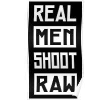 Photographer - Real Men Shoot Raw Poster