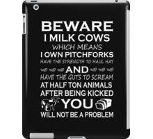 Beware I Milk Cows iPad Case/Skin