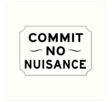 Commit No Nuisance Sign, UK Art Print