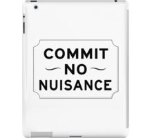 Commit No Nuisance Sign, UK iPad Case/Skin