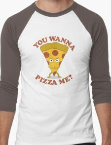 You Wanna Pizza Me? Men's Baseball ¾ T-Shirt