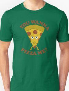 You Wanna Pizza Me? T-Shirt