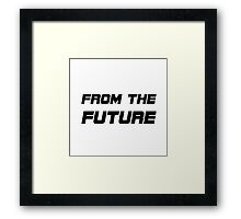 From The Future Framed Print