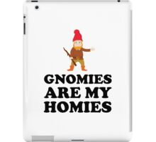 Gnomies Are My Homies iPad Case/Skin