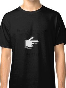 Drink and Pay Classic T-Shirt