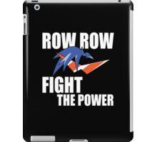 Row Row Fight The Power iPad Case/Skin