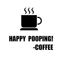 Happy Pooping Coffee Photographic Print
