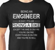 Being An Engineer Is Like Riding A Bike Unisex T-Shirt