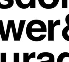 Wisdom & Power & Courage. Sticker