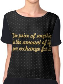 "The price of... ""Henry David"" Inspirational Quote Chiffon Top"