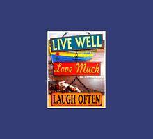 Live well...love much...laugh often Unisex T-Shirt