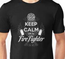 Keep calm i'm a firefighter Unisex T-Shirt