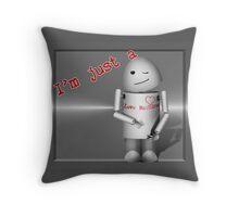 I'm Just a Love Machine! - Happy Valentine's Day! Throw Pillow