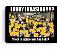 Larry Invasion! Canvas Print
