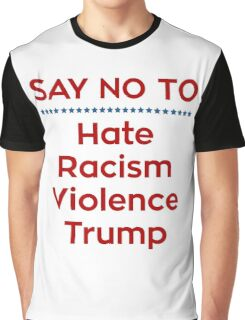 Say No To Trump Graphic T-Shirt