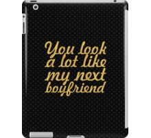 You look a lot like... Love Inspirational Quote iPad Case/Skin